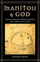 Manitou and God : North-American Indian religions and Christian culture