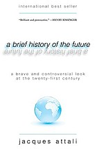 A brief history of the future  : abrave and controversial look at the twenty-first century