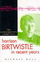Harrison Birtwistle in recent years