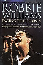 Robbie Williams : facing the ghosts