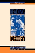 Reading Dewey : interpretations for a postmodern generation