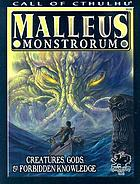Malleus monstrorum : creatures, gods & forbidden knowledge