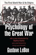 Psychology of the Great War : the First World War & its origins