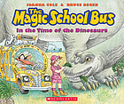 The magic school bus : in the time of the dinosaurs