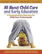 All about child care and early education : a comprehensive resource for child care professionals