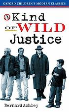 A kind of wild justice : a novel