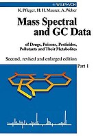 Mass spectral and GC data of drugs, poisons, pesticides, pollutants and their metabolites/ 4, Methods, tables, new and revised mass spectra