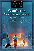 Conflict in Northern Ireland : an encyclopedia