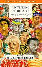Unwinding threads : writing by women in Africa
