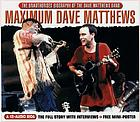 Maximum Dave Matthews : a CD-audio biog