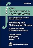 Probability and mathematical physics : a volume in honor of Stanislav Molchanov