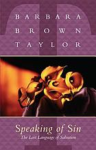 Speaking of sin : the lost language of salvation