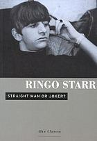 Ringo Starr : straight man or joker?