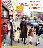 We came from Vietnam