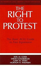 The Right to protest : the basic ACLU guide to free expression