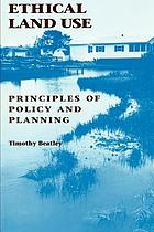 Ethical land use : principles of policy and planning