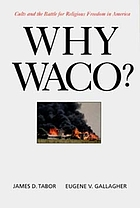 Why Waco? : cults and the battle for religious freedom in America