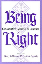 Being right : conservative Catholics in America