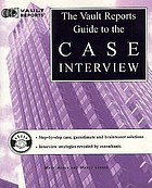 Vault Reports guide to the case interviews