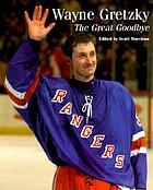 Wayne Gretzky : the great goodbyeGretzky : the great goodbye