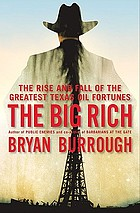 The big rich : the rise and fall of the greatest Texas oil fortunes