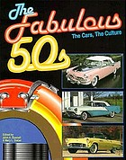 The fabulous 50's : the cars, the culture