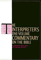 The Interpreter's one volume commentary on the Bible : introd. and commentary for each book of the Bible including the Apocrypha, with general articlesThe major prophets : a commentary on Isaiah, Jeremiah, Lamentations, Ezekiel, Daniel