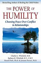 The power of humility : choosing peace over conflict in relationships