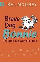 Brave dog Bonnie