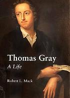 Thomas Gray : a life