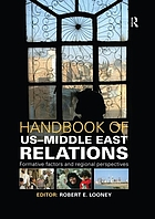 Handbook of US-Middle East relations : formative factors and regional perspectives