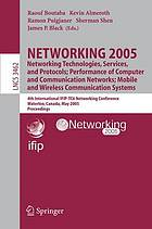 Networking 2005 networking technologies, services, and protocols : performance of computer and communication networks : mobile and wireless communication systems : 4th International IFIP-TC6 Networking Conference, Waterloo, Canada, May 2-6, 2005 : proceedings