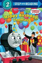 Happy birthday, Thomas! : based on the Railway series