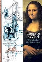 Leonardo da Vinci : the mind of the Renaissance