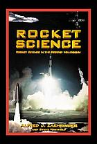 Rocket science : rocket science in the second millenium