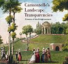 Carmontelle's landscape transparencies : cinema of the Enlightenment