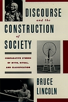 Discourse and the construction of society : comparative studies of myth, ritual, and classification