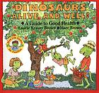 Dinosaurs alive and well : a guide to good health