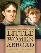 Little women abroad : the Alcott sisters' letters from Europe, 1870-1871