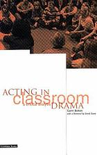 Acting in classroom drama : a critical analysis