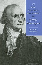 The political philosophy of George Washington