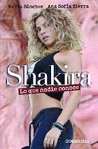 Shakira : lo que nadie conoce