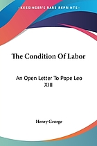 The condition of labor; an open letter to Pope Leo XIII