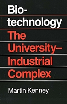 Biotechnology : the university-industrial complex