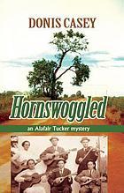 Hornswoggled : an Alafair Tucker mystery