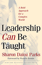 Leadership can be taught : a bold approach for a complex world