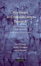 Key issues in criminal career research : new analyses of the Cambridge Study in Delinquent Development