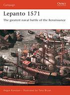 Lepanto, 1571 : the greatest naval battle of the Renaissance