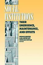 Social institutions : their emergence, maintenance and effects