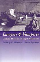 Lawyers and vampires : cultural histories of legal professions